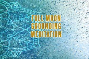 Full Moon Grounding Meditation - Invoking Shiva And Gaia